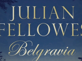 "The cover to Julian Fellowes' ""Belgravia"" (Photo: Grand Central Publishing, Reprint 2017)"